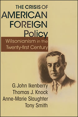 """Wilsonianism in the Twenty-first Century"""" by G. John Ikenberry, Thomas J. Knock, Anne-Marie Slaughter, Tony Smith"""