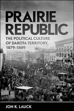 The Political Culture of Dakota Territory, 1879-1889