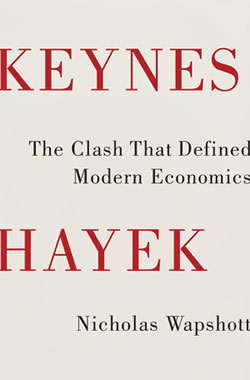"The Clash that Defined Modern Economics"" by Nicholas Wapshott"