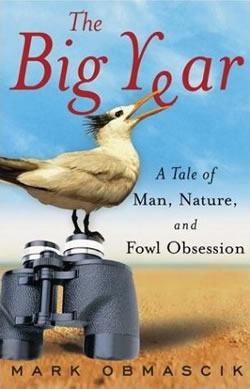 A Tale of Man, Nature, and Fowl Obsession by Mark Obmascik