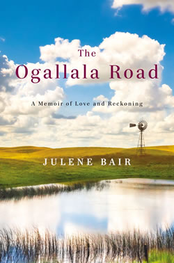 """The Ogallala Road: A Memoir of Love and Reckoning"" by Julene Bair"
