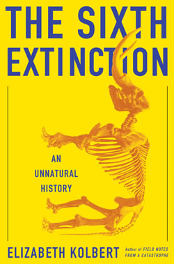 """The Sixth Extinction: An Unnatural History"" by Elizabeth Kolbert"