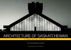 Book Review: The Architecture of Saskatchewan: A Visual Journey by Bernard Flaman
