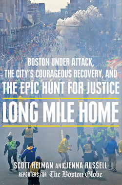 Book Review: Long Mile Home: Boston Under Attack, the City's Courageous Recovery, and the Epic Hunt for Justice by Scott Helman and Jenna Russell