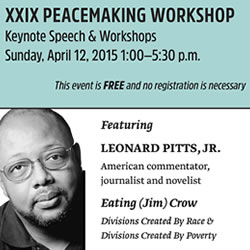 XXIX Peacemaking Workshop featuring Leonard Pitts, Jr.