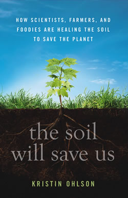 The Soil Will Save Us by Kristin Ohlson